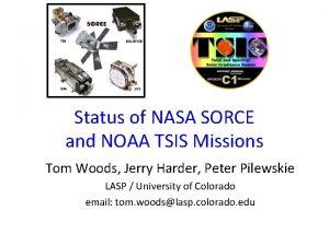 Status of NASA SORCE and NOAA TSIS Missions