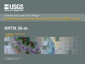 SRTM 30 m Wm Matthew Cushing USGS 16