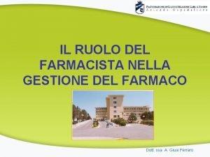 IL RUOLO DEL FARMACISTA NELLA GESTIONE DEL FARMACO