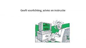 Geeft voorlichting advies en instructie vragen Wat versta
