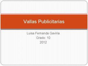 Vallas Publicitarias Luisa Fernanda Gaviria Grado 10 2012