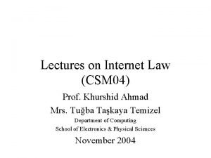 Lectures on Internet Law CSM 04 Prof Khurshid