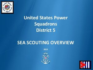 United States Power Squadrons District 5 SEA SCOUTING