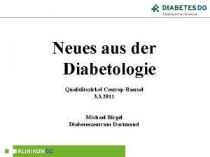 Neues aus der Diabetologie Qualittszirkel CastropRauxel 3 3