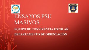 ENSAYOS PSU MASIVOS EQUIPO DE CONVIVENCIA ESCOLAR DEPARTAMENTO