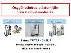 Oxygnothrapie domicile Indications et modalits Fatma TRITAR CHERIF