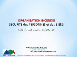 ORGANISATION INCENDIE SECURITE des PERSONNES et des BIENS