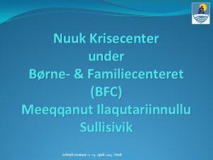 Nuuk Krisecenter under Brne Familiecenteret BFC Meeqqanut Ilaqutariinnullu