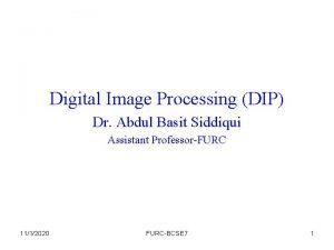 Digital Image Processing DIP Dr Abdul Basit Siddiqui
