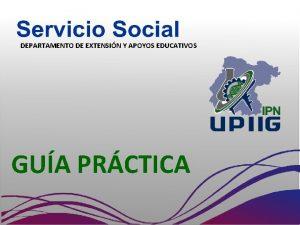 DEPARTAMENTO DE EXTENSIN Y APOYOS EDUCATIVOS GUA PRCTICA