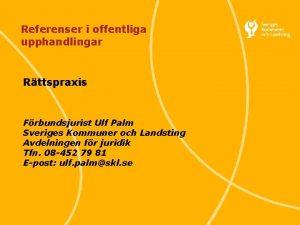 Referenser i offentliga upphandlingar Rttspraxis Frbundsjurist Ulf Palm
