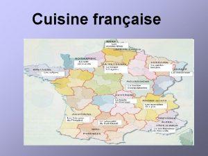 Cuisine franaise La cuisine franaise ne fut codifie
