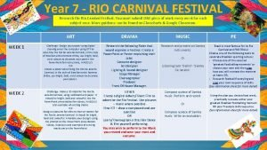 Year 7 RIO CARNIVAL FESTIVAL Research the Rio