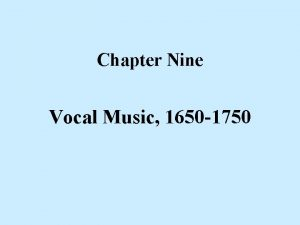 Chapter Nine Vocal Music 1650 1750 Dido and