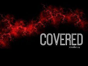 Covered e xodus 24 Brought close Covered e