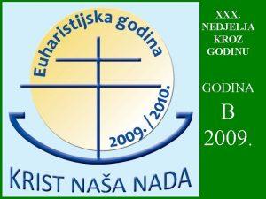 XXX NEDJELJA KROZ GODINU GODINA B 2009 1