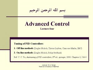 Advanced Control Lecture four Tuning of PID Controllers