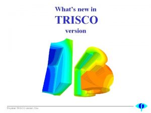 Whats new in TRISCO version Physibel TRISCO version