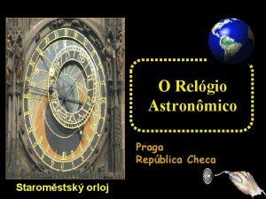 O Relgio Astronmico Praga Repblica Checa Staromstsk orloj