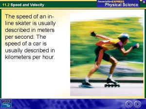 11 2 Speed and Velocity The speed of