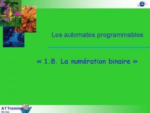 Les automates programmables 1 8 La numration binaire