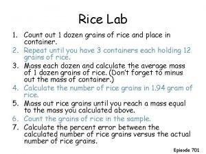 Rice Lab 1 Count out 1 dozen grains