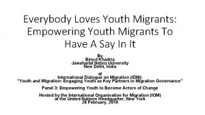 Everybody Loves Youth Migrants Empowering Youth Migrants To