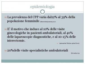 epidemiologia La prevalenza del CPP varia dal 12