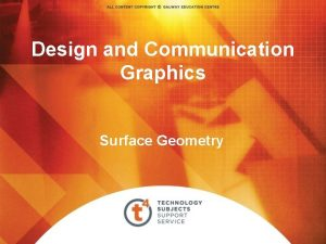 Design and Communication Graphics Surface Geometry Surface Geometry