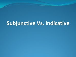 Subjunctive Vs Indicative Subjunctive Part 1 All to