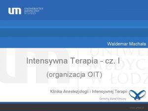 Waldemar Machaa Intensywna Terapia cz I organizacja OIT