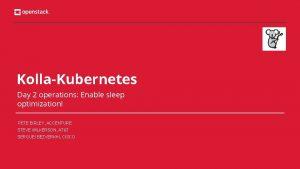 KollaKubernetes Day 2 operations Enable sleep optimization PETE