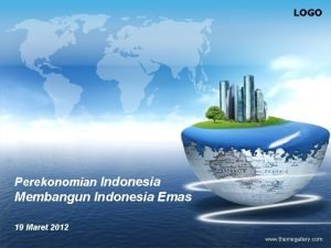LOGO Perekonomian Indonesia Membangun Indonesia Emas 19 Maret