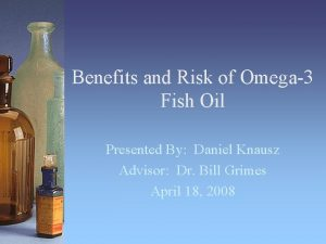 Benefits and Risk of Omega3 Fish Oil Presented
