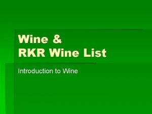 Wine RKR Wine List Introduction to Wine Dr