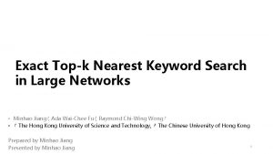 Exact Topk Nearest Keyword Search in Large Networks