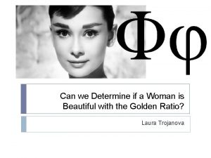 Can we Determine if a Woman is Beautiful