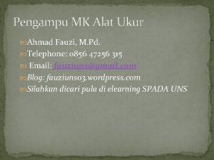 Pengampu MK Alat Ukur Ahmad Fauzi M Pd