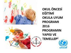 OKUL NCES ETM OKULA UYUM PROGRAMI 2016 PROGRAMIN