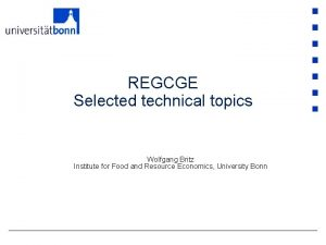REGCGE Selected technical topics Wolfgang Britz Institute for