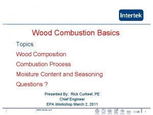 Wood Combustion Basics Topics Wood Composition Combustion Process
