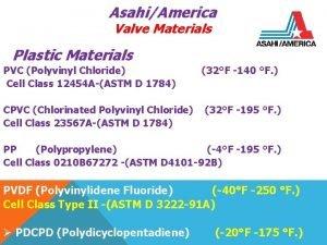 AsahiAmerica Valve Materials Plastic Materials PVC Polyvinyl Chloride