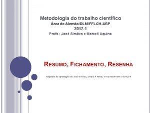 Metodologia do trabalho cientfico rea de AlemoDLMFFLCHUSP 2017