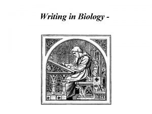 Writing in Biology Writing scientific papers Understanding how