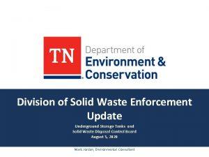 Division of Solid Waste Enforcement Update Underground Storage