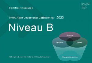 Certificeringsguide IPMA Agile Leadership Certificering 2020 Niveau B