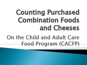 Counting Purchased Combination Foods and Cheeses On the