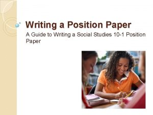 Writing a Position Paper A Guide to Writing