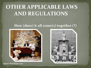 OTHER APPLICABLE LAWS AND REGULATIONS How does it