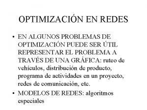 OPTIMIZACIN EN REDES EN ALGUNOS PROBLEMAS DE OPTIMIZACIN